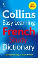 Collins Easy Learning Dictionaries - Collins Easy Learning French Study Dictionary with IPA