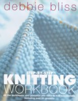 Step-by-step Knitting Workbook: All the Techniques and Guidance You Need to Knit Successfully, Including Over 20 Projects