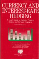 Currency and Interest Rate Hedging: User's Guide to Options, Futures, Swaps and Forward Contracts