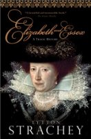 Elizabeth and Essex: A Tragic History (Harvest Book)
