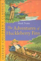 The Adventures of Huckleberry Finn (Oxford Children's Classics)