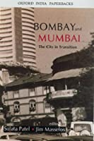 Bombay and Mumbai: The City in Transition (Oxford India Paperbacks)