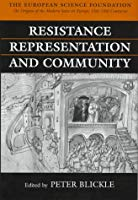 Resistance, Representation and Community (The Origins of the Modern State in Europe, 13th to 18th Centuries)
