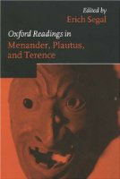 Oxford Readings in Menander, Plautus, and Terence (Oxford Readings in Classical Studies)