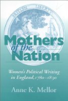Mothers of the Nation: Women's Political Writing in England 1780-1830 (Women of Letters)
