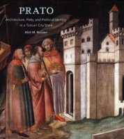 Prato: Architecture, Piety, and Political Identity in a Tuscan City-state