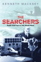 The Searchers: Radio Intercept in Two World Wars: How Radio Interception Changed the Course of Both World Wars (Cassell Military Paperbacks)