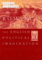 The Romance of Italy and the English Political Imagination