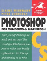 Photoshop CS for Windows and Macintosh: Visual Quickstart Guide (Visual QuickStart Guides)