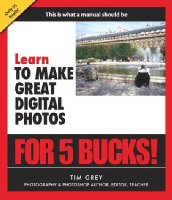 Lrn Make Great Digt Phot (Learn for 5 Bucks)