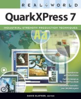 Real World QuarkXPress 7: for Macintosh and Windows
