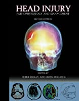 Head Injury: Pathophysiology and Management (Hodder Arnold Publication)