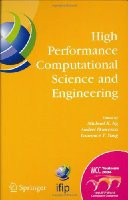 High Performance Computational Science and Engineering: IFIP TC5 Workshop on High Performance Computational Science and Engineering (HPCSE), World ... in Information and Communication Technology)