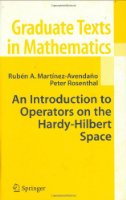An Introduction to Operators on the Hardy-Hilbert Space: 237 (Graduate Texts in Mathematics)