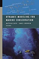 Dynamic Modeling for Marine Conservation (Modeling Dynamic Systems)