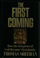 The First Coming: How the Kingdom of God Became Christianity