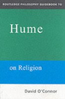 Routledge Philosophy GuideBook to Hume on Religion (Routledge Philosophy Guidebooks)