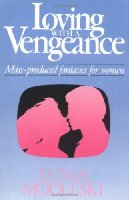 Loving with a Vengeance: Mass-produced Fantasies for Women