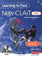 Learning to Pass New CLAIT 2006 (Level 1): Unit 8 Online communication: Unit 8: Online Communication Level 1