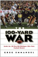 100-Yard War, The: Inside the 100-Year-Old Michigan-Ohio State Football Rivalry