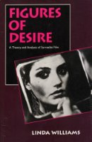 Figures of Desire: A Theory and Analysis of Surrealist Film