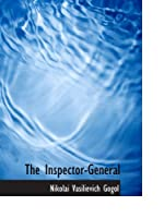 The Inspector-General: A Comedy in Five Acts