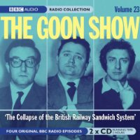 """Goon Show"": v. 23: The Collapse of the British Rail Sandwich System (BBC Audio)"