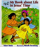 My Book about Life in Jesus' Time