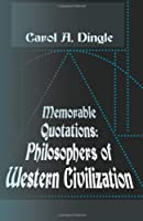 Memorable Quotations: Philosophers of Western Civilization