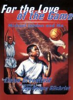 For the Love of the Game: Michael Jordan and Me (Trophy Picture Books (Pb))
