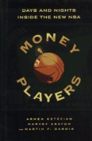 Money Players: Days and Nights Inside the New NBA