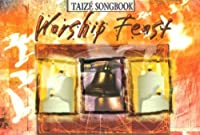 Worship Feast Taize Songbook: Songs from the Taize Community