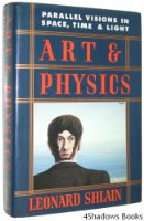 Art and Physics: Parallel Visions in Space, Time and Light