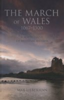 The March of Wales 1067-1300: A Borderland of Medieval Britain