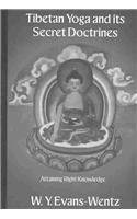 Tibeton Yoga & Its Secret Doc: Attaining Right Knowledge (Kegan Paul Library of Religion and Mysticism)