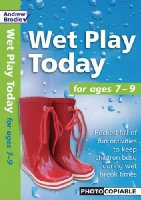 AB West Play Today 7-9: Packed Full of Fun Activities to Keep Children Busy During Wet Break Times (Wet Play Today)