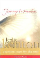Journey to Freedom: 13 Quantum Steps to Freedom, Health, Creativity and Joy