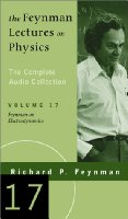 The Feynman Lectures on Physics: v. 17: The Complete Audio Collection