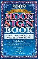 Llewellyn's 2009 Moon Sign Book: Plan Your Life by the Cycles of the Moon (Llewellyn's Moon Sign Book: Plan Your Life by the Cycles of the Moon)