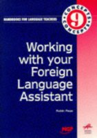 Working with Your Foreign Language Assistant (Concepts Handbooks for Language Teachers)