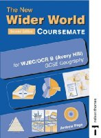 The New Wider World Coursemate for OCR/WJEC B (Avery Hill) GCSE Geography: Course Companion for OCR/Wjec B (Avery Hill) GCSE Geography (New Wider World Coursemates)