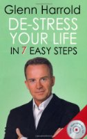 De-stress Your Life: In Seven Easy Steps (Book & CD)