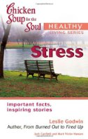 Stress (Chicken Soup for the Soul Healthy Living)