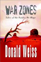 War Zones: Tales of the Battles We Wage