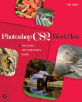 Photoshop CS2 Workflow: The Digital Photographer's Guide