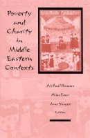Poverty and Charity in Middle Eastern Contexts (SUNY Series in the Social & Economic History of the Middle East)