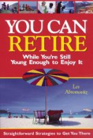 You Can Retire: While You're Still Young Enough to Enjoy It
