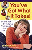 You've Got What It Takes!: Sandra's Tips for Making Your Dreams Come True
