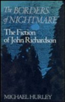 The Borders of Nightmare: Fiction of John Richardson
