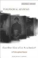 Can One Live After Auschwitz?: A Philosophical Reader (Cultural Memory in the Present)